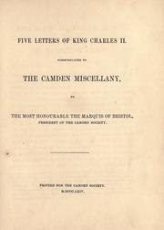 Cover of: Five letters of King Charles II., communicated to The Camden miscellany