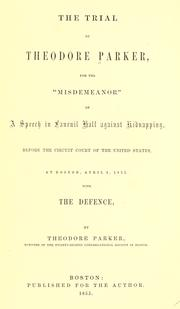 The trial of Theodore Parker by Parker, Theodore