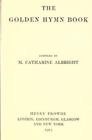Cover of: The Golden hymn book by compiled by M. Catharine Albright.
