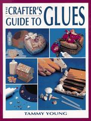 Cover of: The crafter's guide to glues