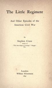 Cover of: The Little Regiment, and other episodes of the American Civil War