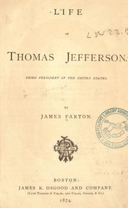 Cover of: Life of Thomas Jefferson, third president of the United States