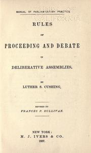 Cover of: Manual of parliamentary practice: Rules of proceeding and debate in deliberative assemblies.