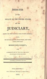 Cover of: Debates in the Senate of the United States on the judiciary, during the first session of the seventh Congress
