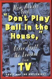 "Cover of: Mom always said, ""Don't play ball in the house,"" (and other stuff we learned from TV)"
