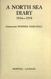 Cover of: A North Sea diary, 1914-1918 / Commander Stephen King-Hall