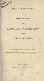 Cover of: Presbyterianism: the truly primitive and apostolical constitution of the church of Christ.