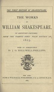 Cover of: The Works of William Shakespeare, in reduced fascimil from the famous folio edition of 1623 | William Shakespeare