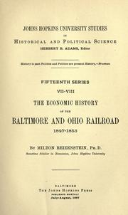 The economic history of the Baltimore and Ohio Railroad 1827-1853 by Milton Reizenstein