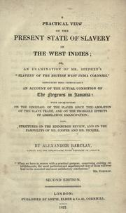 "Cover of: A practical view of the present state of slavery in the West Indies; or, An examination of Mr. Stephen's ""Slavery of the British West India colonies."""