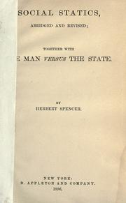 Cover of: Social statics, abridged and revised: together with The man versus the state