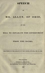 Cover of: Speech of Mr. Allen of Ohio on the bill to separate the government from the banks