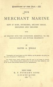 Cover of: Our merchant marine: how it rose, increased, became great, declined and decayed, with an inquiry into the conditions essential to its resuscitation and future prosperity