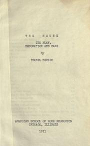 Cover of: The house; its plan, decoration and care
