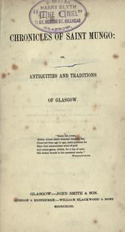 Cover of: Chronicles of Saint Mungo; or, antiquities and traditions of Glasgow