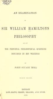 Cover of: An examination of Sir William Hamilton's philosophy and of the principal philosophical questions discussed in his writings