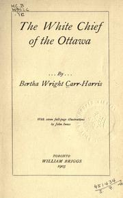 Cover of: The White Chief of the Ottawa | Bertha Carr-Harris