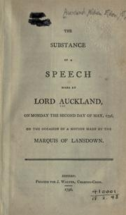 Cover of: The substance of a speech made by Lord Auckland, on Monday the second day of May, 1796, on the occasion of a motion made by the Marquis of Lansdown