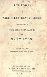Cover of: The power of Christian benevolence illustrated in the life and labors of Mary Lyon