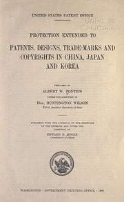 Cover of: Protection extended to patents, designs, trade-marks, and copyrights in China, Japan, and Korea by