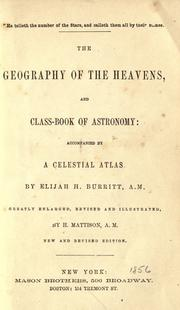 The geography of the heavens and class book of astronomy by Elijah H. Burritt