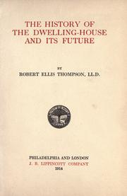 Cover of: A history of the dwelling-house and its future