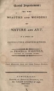 Cover of: Mental improvement, or, The beauties and wonders of nature and art, in a series of instructive conversations