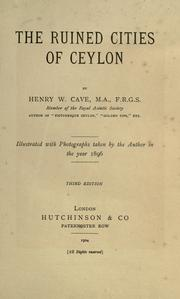 Cover of: The ruined cities of Ceylon | Henry Cave