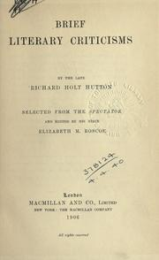 Cover of: Brief literary criticisms, selected from the Spectator, and edited by his niece Elizabeth M. Roscoe