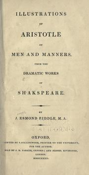 Cover of: Illustrations of Aristotle on men and manners from the dramatic works of Shakespeare | Joseph Esmond Riddle