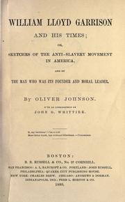 William Lloyd Garrison and his times by Johnson, Oliver