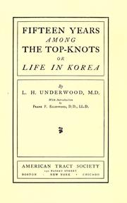 Cover of: Fifteen years among the top-knots | Lillias H. Underwood