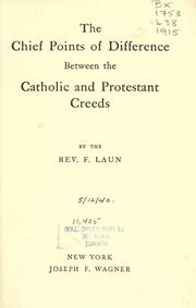 Cover of: The chief points of difference between the Catholic and Protestant creeds | F. Laun
