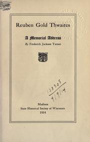 Cover of: Reuben Gold Thwaites: a memorial address