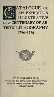 Cover of: Catalogue of an exhibition illustrative of a centenary of artistic lithography, 1796-1896