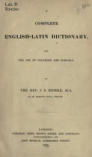 Cover of: A complete English-Latin dictionary: for the use of colleges and schools.