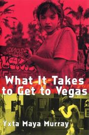 Cover of: What it takes to get to Vegas | Yxta Maya Murray