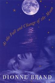Cover of: At the Full and Change of the Moon | Dionne Brand
