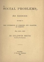 Cover of: Social problems: an address delivered to the conference of combined city charities of Toronto, May 20th, 1889
