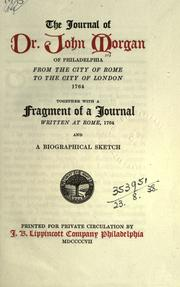 Cover of: The journal of Dr. John Morgan of Philadelphia, from the city of Rome to the city of London, 1764, together with a fragment of a journal