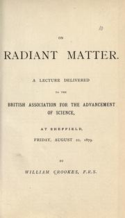Cover of: On radiant matter | Crookes, William Sir