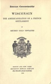 Cover of: Wisconsin: the Americanization of a French settlement