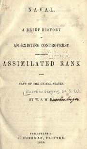 A brief history of an existing controversy on the subject of assimilated rank in the Navy of the United States by W. S. W. Ruschenberger