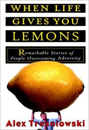 Cover of: When Life Gives You Lemons | Alex Tresniowski