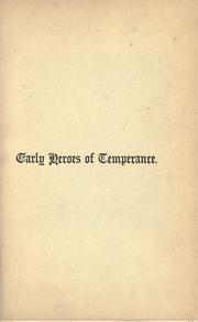 Cover of: The early heroes of the temperance reformation | Logan, William
