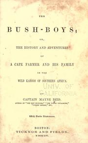 Cover of: The bush-boys, or, The history and adventures of a cape farmer and his family in the wild karoos of Southern Africa