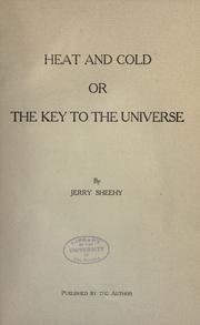 Cover of: Heat and cold; or, The key to the universe