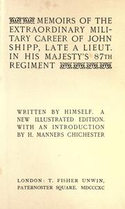 Cover of: Memoirs of the extraordinary military career of John Shipp, late a lieut., in His Majesty's 87th regiment