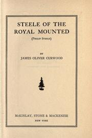 Cover of: Steele of the Royal Mounted (Philip Steele)