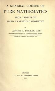 Cover of: A general course of pure mathematics, from indices to solid analytical geometry